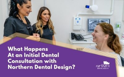 What happens at an initial dental consultation here at Northern Dental Design?